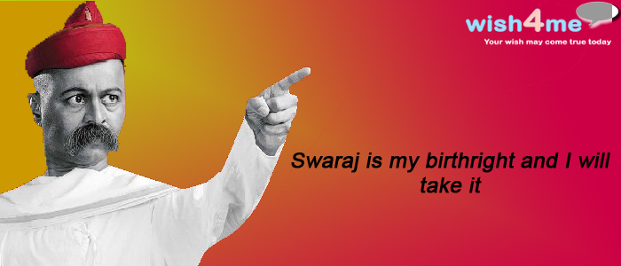 Swaraj is my birthright and I will take it.